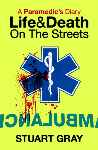A paramedics diary life and death on the streets ebook stuart a paramedics diary life and death on the streets by gray stuart fandeluxe Choice Image