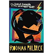 The Last Book in the Universe by Rodman Philbrick (2008-07-25)