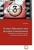 Product Placement und Branded Entertainment: als Mittel zur Finanzierung von österreichischen Kurzfilmen