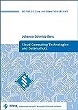 Cloud Computing Technologien und Datenschutz (Beiträge zum Informationsrecht)