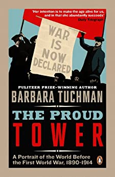 The Proud Tower: A Portrait of the World Before the War, 1890-1914 by [Tuchman, Barbara]