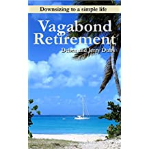 Vagabond Retirement: Downsizing to a simple life (English Edition)