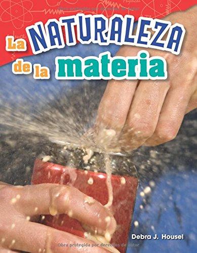 La Naturaleza de la Materia (the Nature of Matter) (Spanish Version) (Grade 2) (Ciencias fisicas / Science Readers: Content and Literacy) por Debra Housel