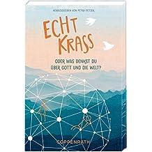 Geschenkbuch - Echt Krass: Oder was denkst du über Gott und die Welt?
