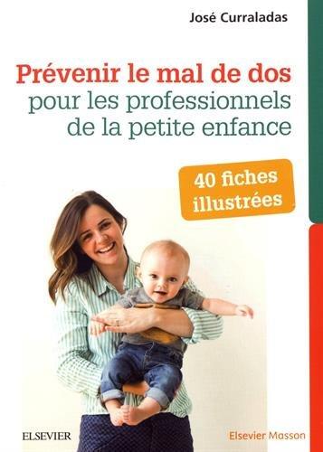 Prévenir le mal de dos pour les professionnels de la petite enfance: 40 fiches illustrées