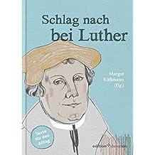 Schlag nach bei Luther. Texte für den Alltag