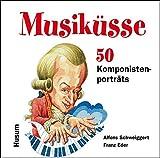 Musiküsse: 50 Komponistenporträts - Alfons Schweiggert