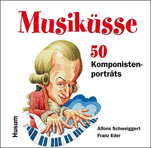 Musiküsse: 50 Komponistenporträts