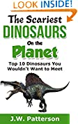 #8: The Scariest Dinosaurs on the Planet (Top 10 Dinosaurs You Wouldn't Want to Meet): A Children's Dinosaur Book