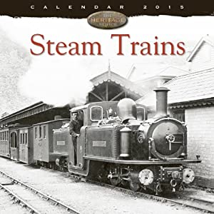 Steam Trains wall calendar 2015 (Art calendar) (Flame Tree Publishing)