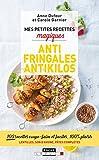 Mes petites recettes magiques antifringales et antikilos : 100 recettes coupe-faim et faciles, 100 % plaisir Lentilles, son d'avoine, pâtes complètes...