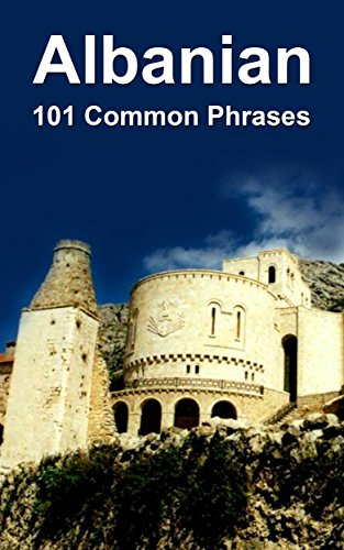 Albanian: 101 Common Phrases (English Edition)