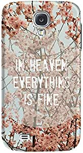 DailyObjects In Heaven Everything Is Fine Mobile Case For Samsung Galaxy S4