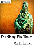 the ninety-five thesis In the ninety-five theses luther applied his evangelical theology to indulgences he hoped thereby to find an answer to a practical problem which had disturbed him and other sincere christians for a long time.