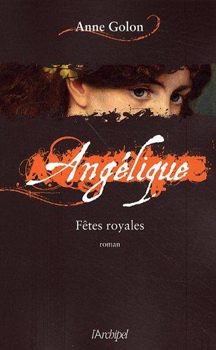 Angélique : roman (3) : Fêtes royales : roman