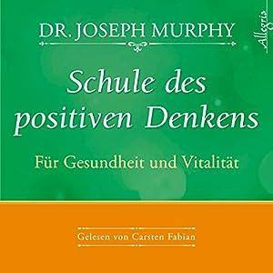 Schule des positiven Denkens: Gesundheit und Vitalität