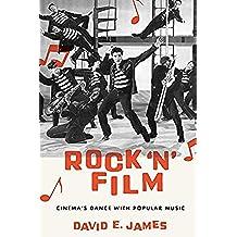 Rock 'N' Film: Cinema's Dance With Popular Music