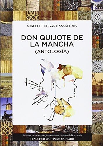 DON QUIJOTE DE LA MANCHA (ANTOLOGÍA) por FRANCISCO MARTÍNEZ CUADRADO