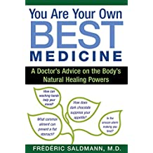 You Are Your Own Best Medicine: A Doctor's Advice on the Body's Natural Healing Powers (English Edition)