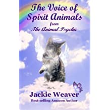 The Voice of Spirit Animals: from The Animal Psychic: Volume 4
