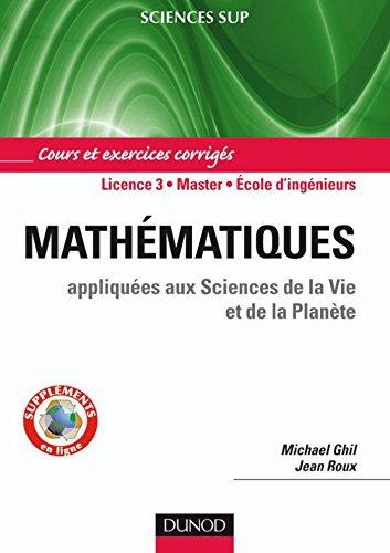 Mathématiques Appliquées aux sciences de la Vie et de la Planète : Cours et exercices corrigés