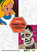 Coloriages Mystères Disney Trompe l'oeil - Coloriez et découvrez un nouveau personnage de Jérémy Mariez