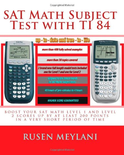 SAT Math Subject Test with TI 84: advanced graphing calculator techniques for the sat math level 1 and level 2 subject tests