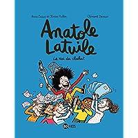 Anatole Latuile, Tome 08: Le roi du chahut !