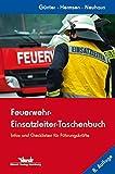 Feuerwehr-Einsatzleiter-Taschenbuch: Infos und Checklisten für Führungskräfte - Deutschland-Ausgabe -