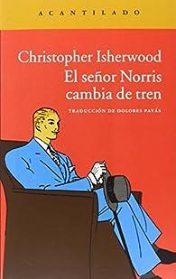 El Señor Norris Cambia De Tren par Christopher Isherwood