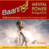 Baanng!! Mental-Power-Boooster - Selbstmotivation statt Antriebslosigkeit - Motivation und Erfolg mit Affirmationen und Musik