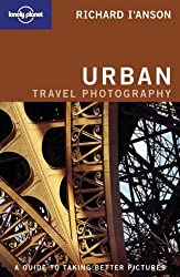 Lonely Planet Urban Photography (How to) by Richard I'Anson (2006-06-01)