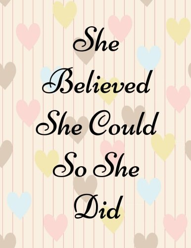 She Believed She Could So She Did Journal: Lined Notebook Journal Diary Journaling Quote Journal Size 8.5
