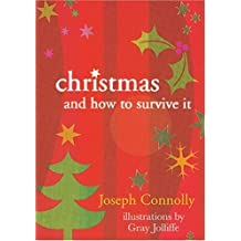 Christmas and How to Survive it: Laughter Matters by Joseph Connolly (3-Oct-2003) Paperback
