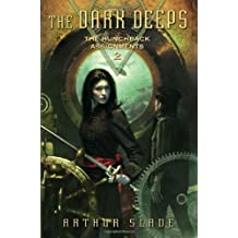 The Dark Deeps: The Hunchback Assignments 2 by Arthur Slade (2010-09-14)