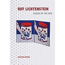 Roy Lichtenstein. Klassik der Neuen