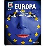 Europa. Menschen, Länder und Kultur (WAS IST WAS Sachbuch, Band 113)