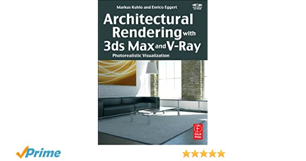 Buy Architectural Rendering with 3ds Max and V-Ray: Photorealistic