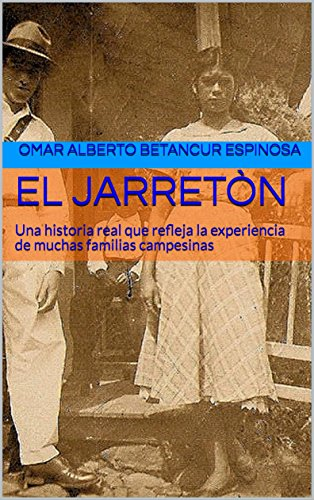 EL JARRETÒN: Una historia real que refleja la experiencia de muchas familias campesinas (Spanish Edition)