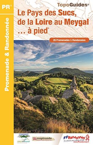Le Pays des Sucs, de la Loire au Meygal à pied