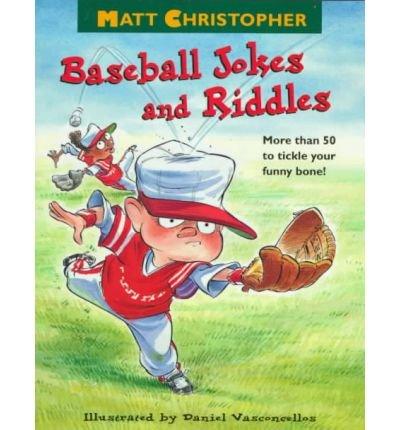 By Matt Christopher ; Daniel Vasconcellos ; Daniel Vasconcellos ; Dan Vasconcellos ( Author ) [ Matt Christopher's Baseball Jokes and Riddles By Apr-1996 Paperback