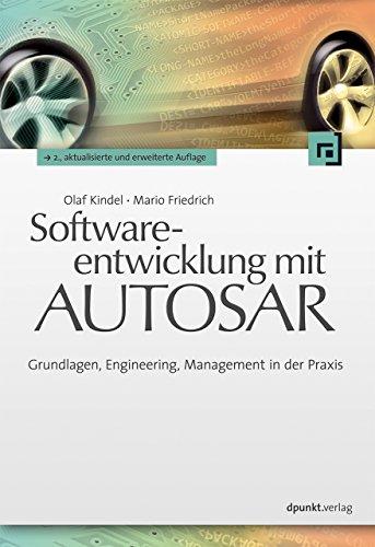 Softwareentwicklung mit AUTOSAR: Grundlagen, Engineering, Management in der Praxis