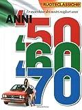 Image de Le macchine dei nostri migliori anni. Anni '50, '60, '70. Quattroruote ruoteclassiche