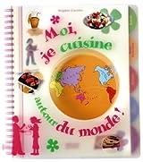 Moi, je cuisine autour du monde !