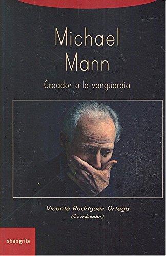Michael Mann. Creador a la vanguardia (Trayectos) por Vicente Rodríguez Ortega