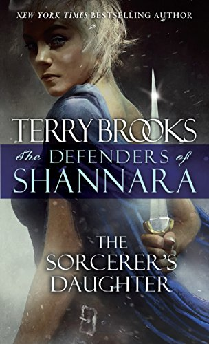 The Sorcerer's Daughter: The Defenders of Shannara