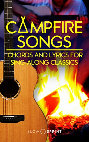 Campfire Songs Chords and Lyrics for Sing-Along Classics eBook: Slow ...