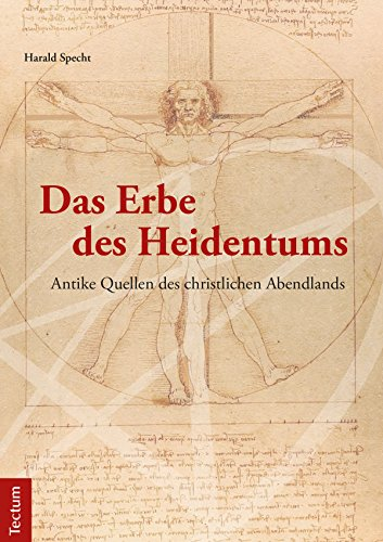 Das Erbe des Heidentums: Antike Quellen des christlichen Abendlands