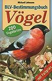 BLV-Bestimmungsbuch - Vögel - 200 Vogelarten - Michael Lohmann