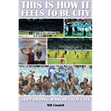 This is how it Feels to be City: Supporting Manchester City
